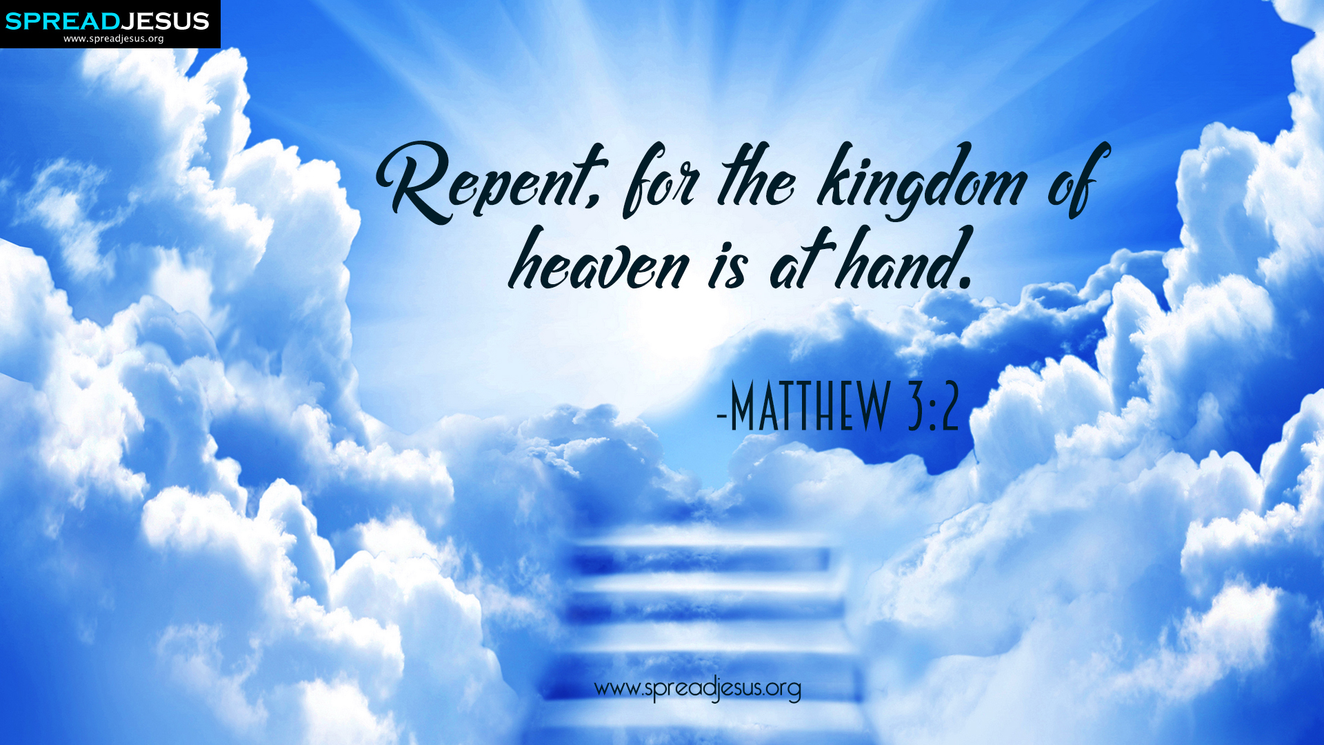 "Bible Quotes HD-Wallpaper Matthew 3:2 Download Repent,for the kingdom of heaven is at hand.""-Matthew 3:2"