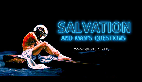 Salvation and Man's Questions