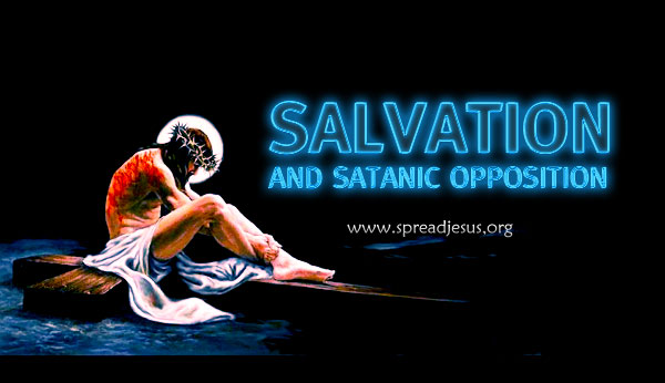 Salvation and Satanic Opposition