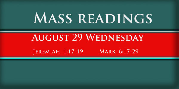 Mass Readings On August 29 Wednesday 21 ST WEEK IN ORDINARY TIME