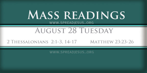 Mass Readings On August 28 Tuesday 21 ST WEEK IN ORDINARY TIME