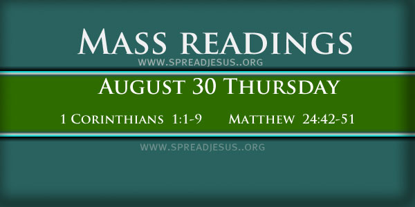 Mass Readings On August 30 Thursday 21 ST WEEK IN ORDINARY TIME