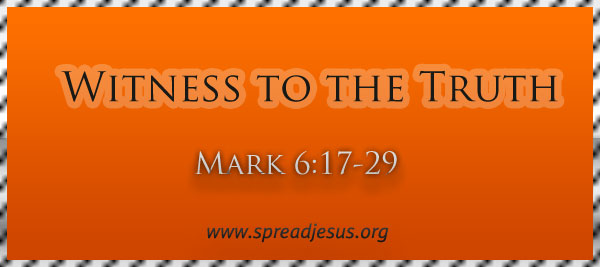"Meditation On ""Witness to the Truth"" Mark 6:17-29"