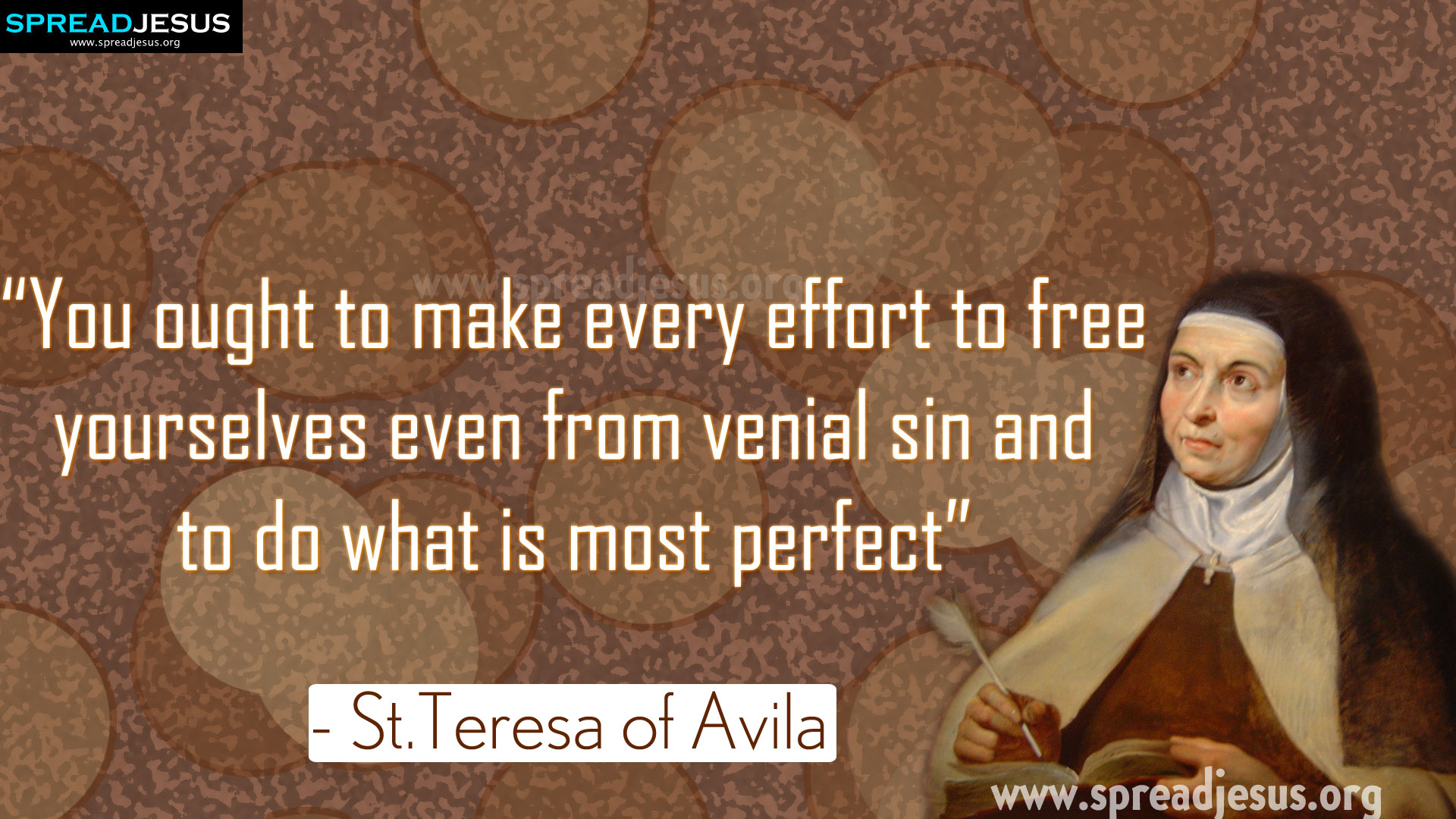 "Saint Teresa of Avila Quotes ""You ought to make every effort to free yourselves"
