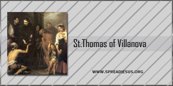 St Thomas of Villanova Bishop Confessor saint of the day September 22