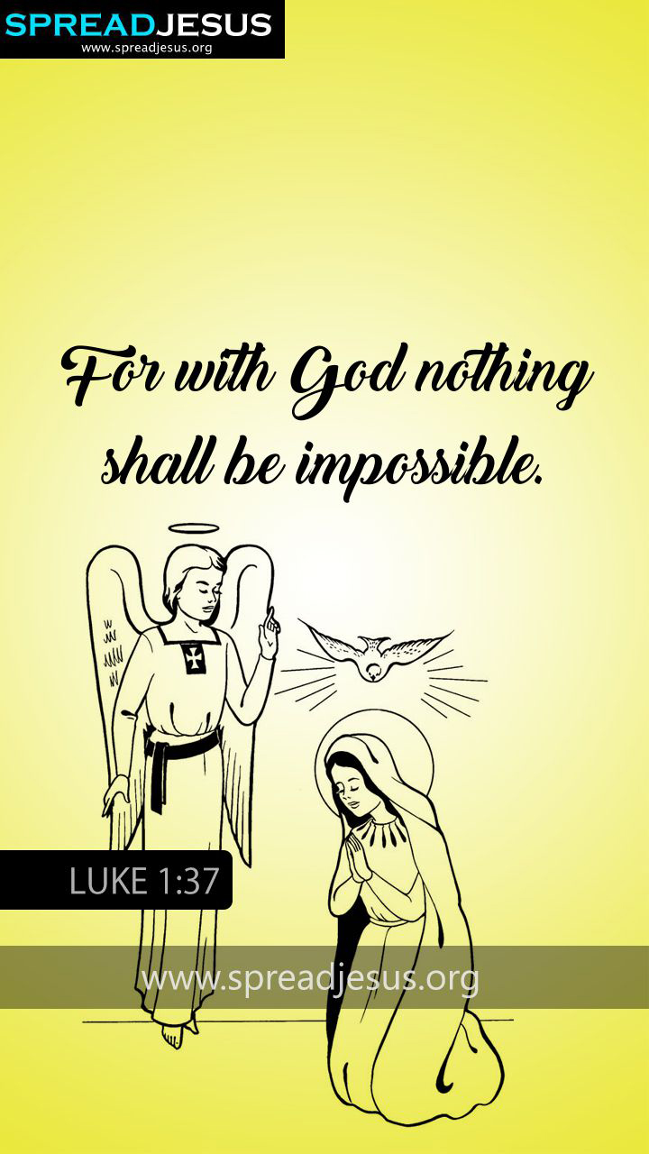 BIBLE QUOTES LUKE 1:37 WHATSAPP-MOBILE WALLPAPER BIBLE QUOTES LUKE 1:37 WHATSAPP IMAGE For with God nothing shall be impossible.-Luke 1:37