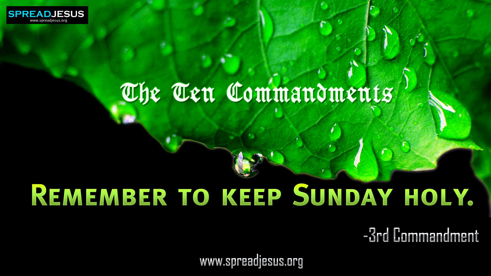 The Ten Commandments:3rd Commandment-Remember to keep Sunday holy.:3rd Commandment in 10 Commandments:10 Commandments Wallpapers :The Ten Commandments-Exudus 20:1-17 ::The Decalogue