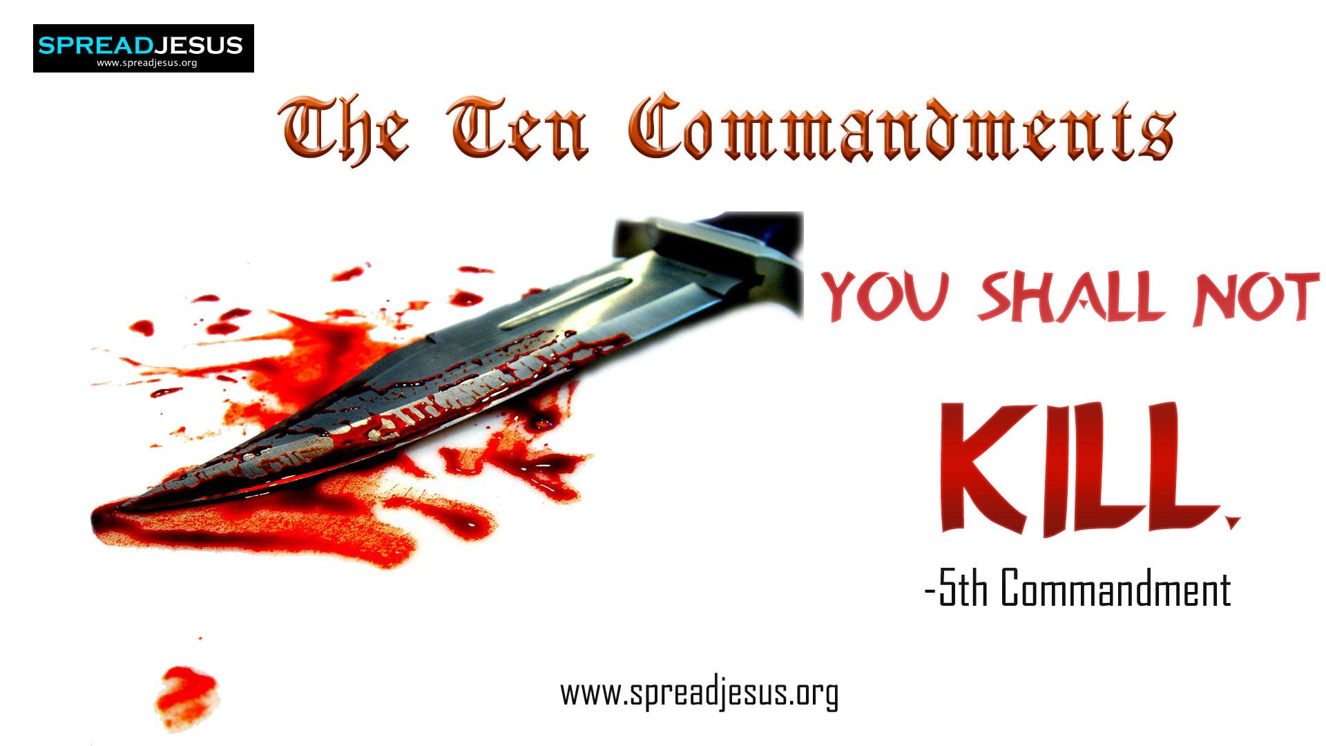 The Ten Commandments:5th Commandment-You shall not kill.:5th Commandment in 10 Commandments:10 Commandments Wallpapers :The Ten Commandments-Exudus 20:1-17 ::The Decalogue