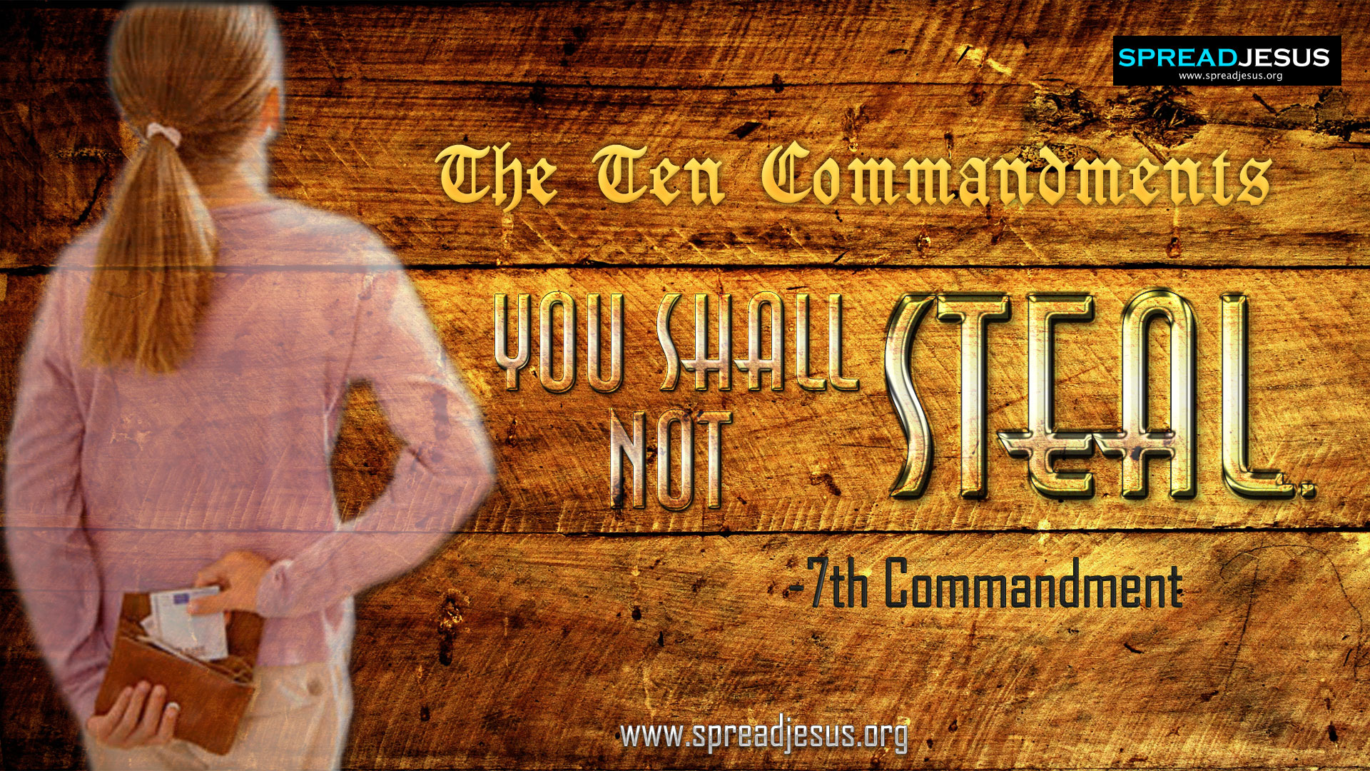 The Ten Commandments:7th Commandment-You shall not steal.:7th Commandment in 10 Commandments:10 Commandments Wallpapers :The Ten Commandments-Exudus 20:1-17 ::The Decalogue