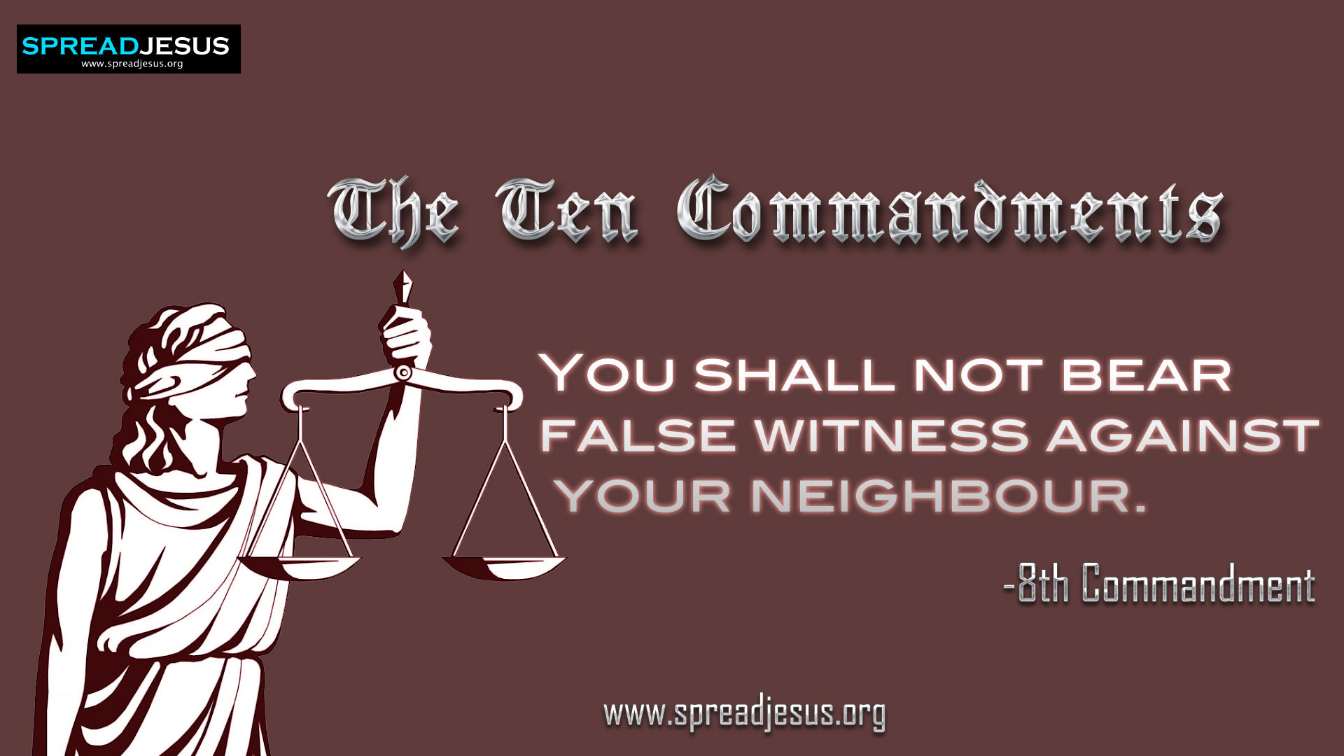 The Ten Commandments:8th Commandment-You shall not bear false witness against your neighbour.:8th Commandment in 10 Commandments:10 Commandments Wallpapers