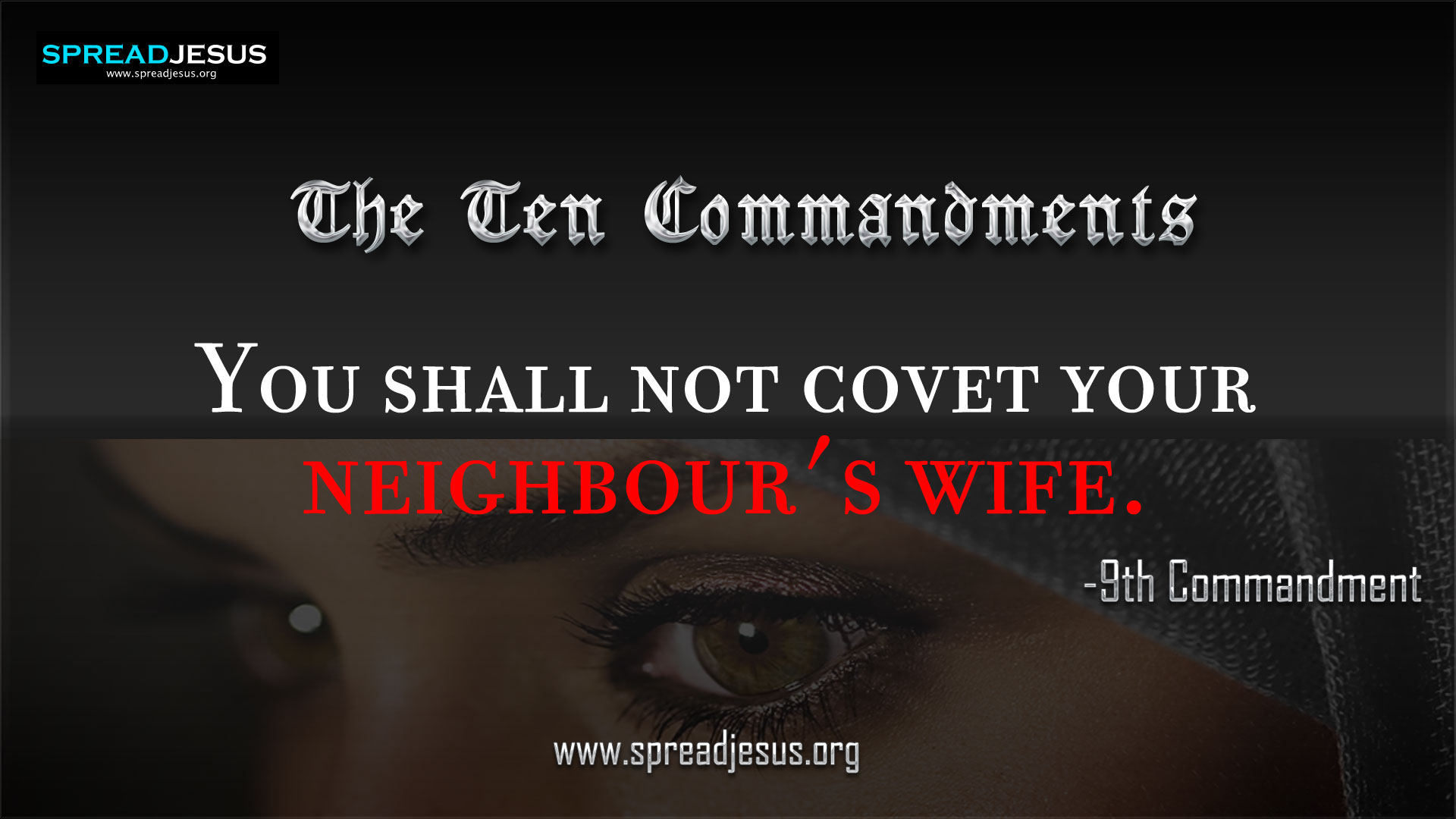 9th Commandment-You shall not covet your neighbour's wife.:The Ten Commandments:9th Commandment in 10 Commandments:10 Commandments Wallpapers