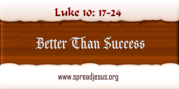 Better Than Success Luke 10: 17-24