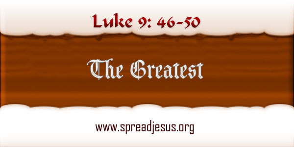 The Greatest Meditation On Luke 9:46-50