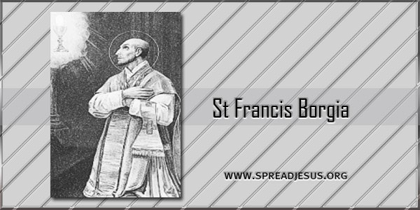 St Francis Borgia Confessor (1510 -1572) Saint of the day October 10