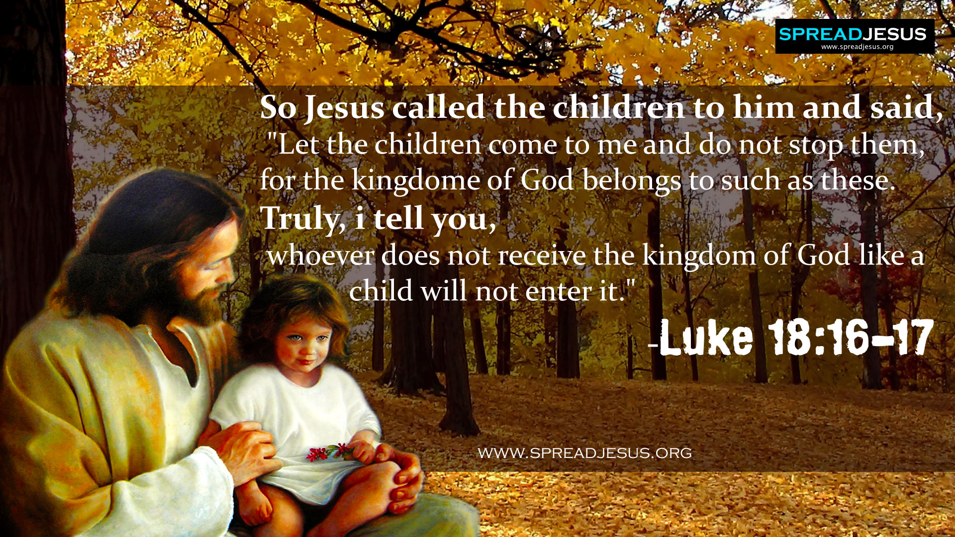 "Jesu christ with children HD wallpapers BIBLE QUOTATION-Let the children come to me and do not stop them So Jesus called the children to him and said, ""Let the children come to me and do not stop them, for the kingdome of God belongs to such as these. Truly, i tell you, whoever does not receive the kingdom of God like a child will not enter it."" -Luke 18:16-17"