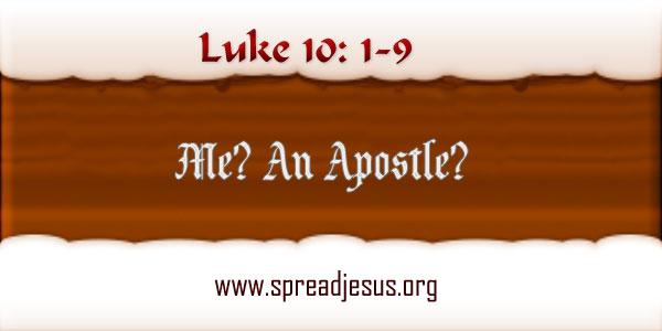 Meditation On Luke 10:1-9:Me? An Apostle?