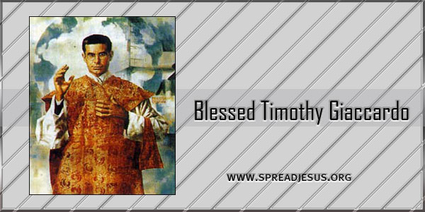 Blessed Timothy Giaccardo Priest Religious (1896 -1948) Saint Of the day October 22