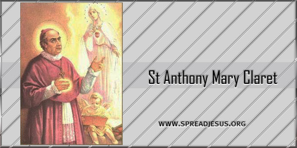St Anthony Mary Claret Bishop Confessor (1807-1870) Saint Of the day October 24