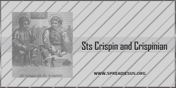 Sts Crispin and Crispinian Martyrs (-304) Saint Of the day October 25