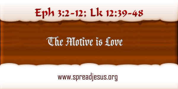 The Motive Is Love: Homily: October 24 WEDNESDAY: 29TH Week In Ordinary Time Year-B