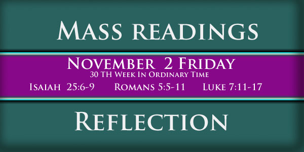 Catholic mass readings November 02 Friday 30TH WEEK IN ORDINARY TIME