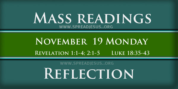 Catholic Mass Readings November 19 Monday 33RD WEEK IN ORDINARY TIME Revelation 1:1-4; 2:1-5-spreadjesus.org