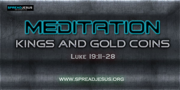 Kings and Gold Coins Meditation On Luke 19:11-28