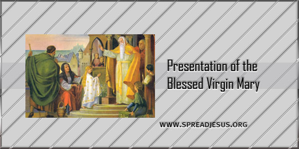 Presentation of the Blessed Virgin Mary November 21
