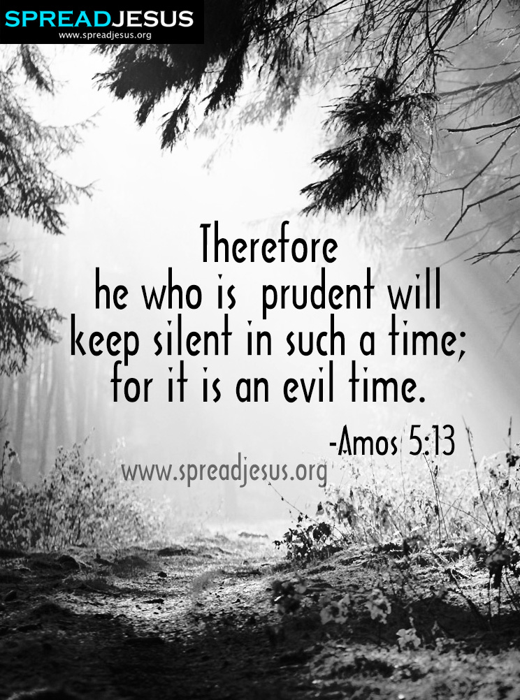 AMOS 5:13 BIBLE QUOTES HD-WALLPAPERS,FACEBOOK TIMELINE COVERS- Therefore he who is prudent will keep silent in such a time; for it is an evil time. -Amos 5:13