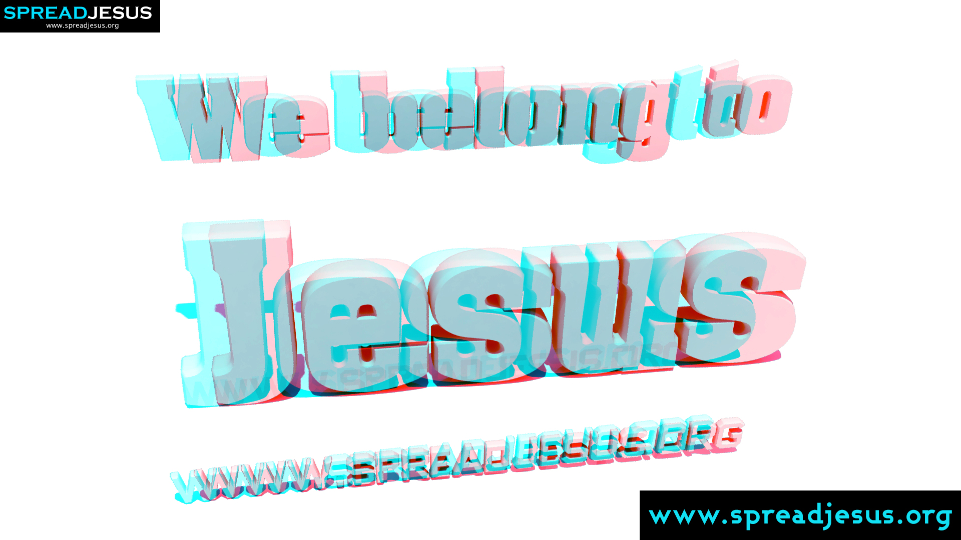 Stereoscopic-3D HD-WALLPAPER WE BELONG TO JESUS-JESUS CHRIST HD-WALLPAPERS FREE DOWNLOAD-www.spreadjesus.org