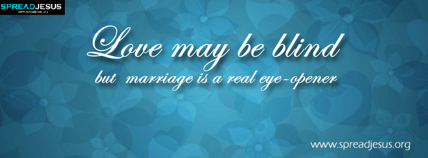 Love May Be Blind Facebook Cover Free Download But Marriage Is A
