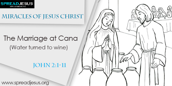 Miracles of Jesus Christ The Marriage at Cana John 2:1-11