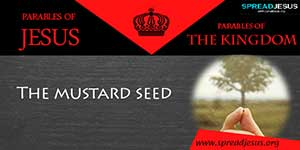 PARABLES OF JESUS - The Parable of the Mustard Seed
