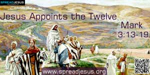 Jesus Appoints the Twelve Mark 3:13-19