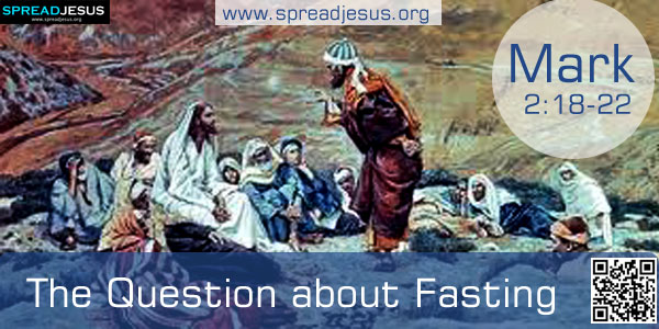 The Question about Fasting Mark 2:18-22