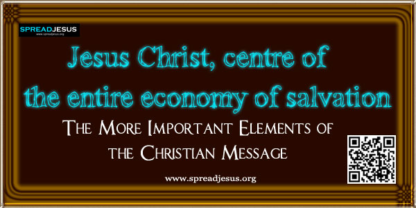 Jesus Christ, centre of the entire economy of salvation