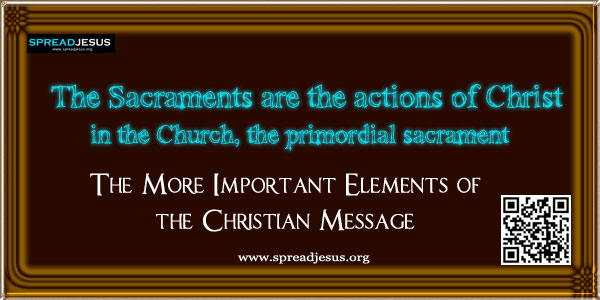 The Sacraments are the actions of Christ in the Church, the primordial sacrament