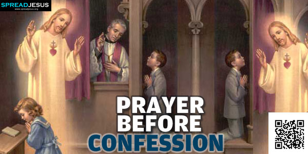 PRAYER BEFORE CONFESSION: a great sinner, come before you Lord,..-spreadjesus.org