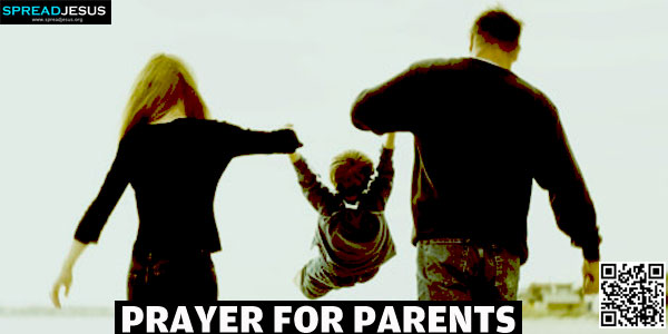 PRAYER FOR PARENTS:O God, l thank you for my dearest parents who have loved me and cared for me...-spreadjesus.org