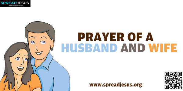 PRAYER OF A HUSBAND AND WIFE:Keep us Lord from pettiness. Let us be thoughtful in word and deed.-spreadjesus.org