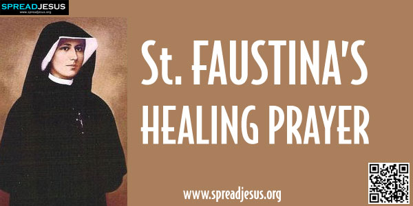 "St. FAUSTINA'S HEALING PRAYER ""Jesus, may Your healthy blood circulate in my ailing organism, and may Your pure and healthy body transform my weak body-spreadjesus.org"