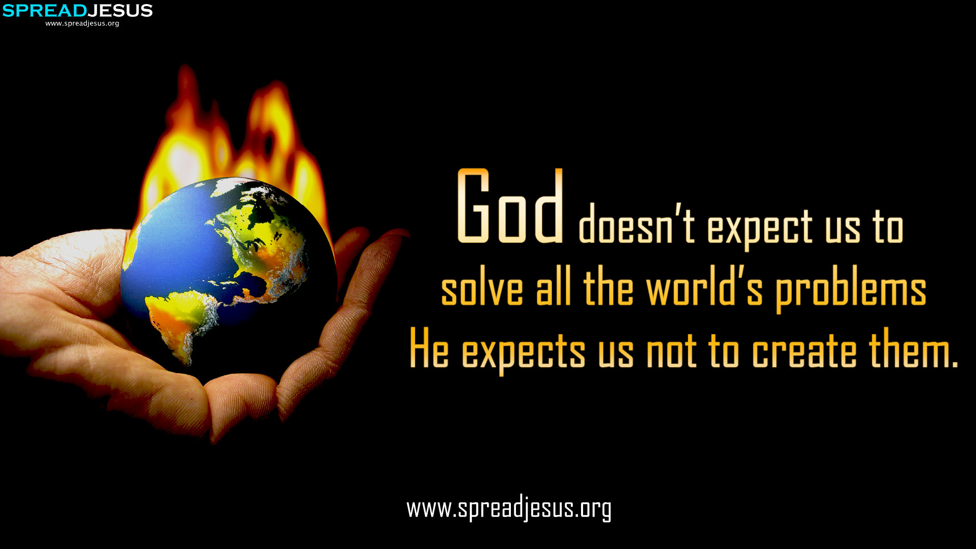 Christian Quotes HD-Wallpaper Download God doesn't expect us to solve all the world'd problems-spreadjesus.org