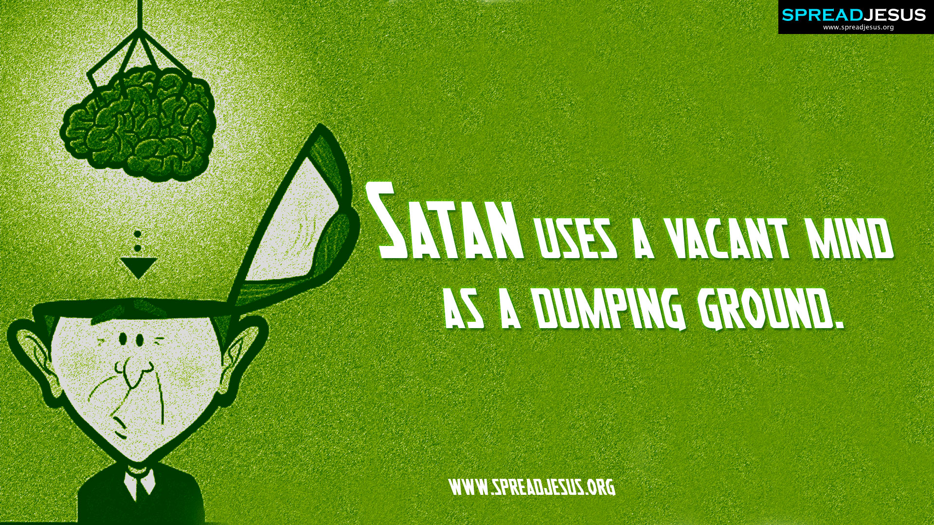 Christian Quotes HD-Wallpaper Satan uses a vacant mind as a dumping ground-spreadjesus.org