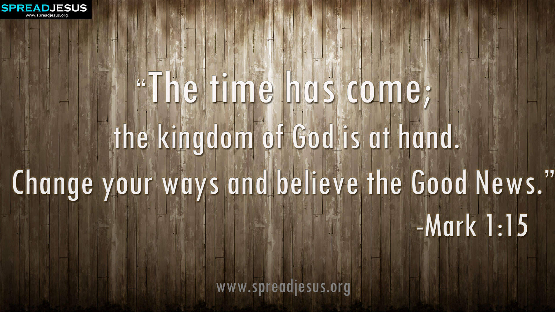 Holy Bible Quotes HD-Wallpaper download the kingdom of God is at hand. Change your ways and believe the Good News. -spreadjesus.org