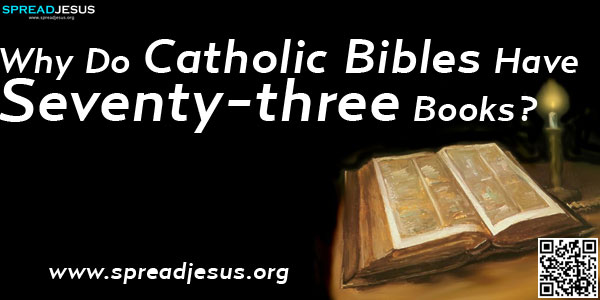 Why Do Catholic Bibles Have Seventy-three Books?:Baruch is one of seven Old Testament books found in Catholic Bibles but not in Protestant ones.-spreadjesus.org