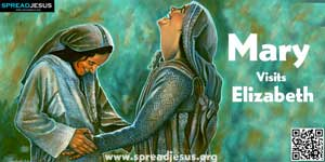 Mary Visits Elizabeth  LUKE 1:39-56