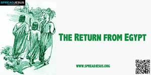 The Return from Egypt  MATTHEW 2:19-23