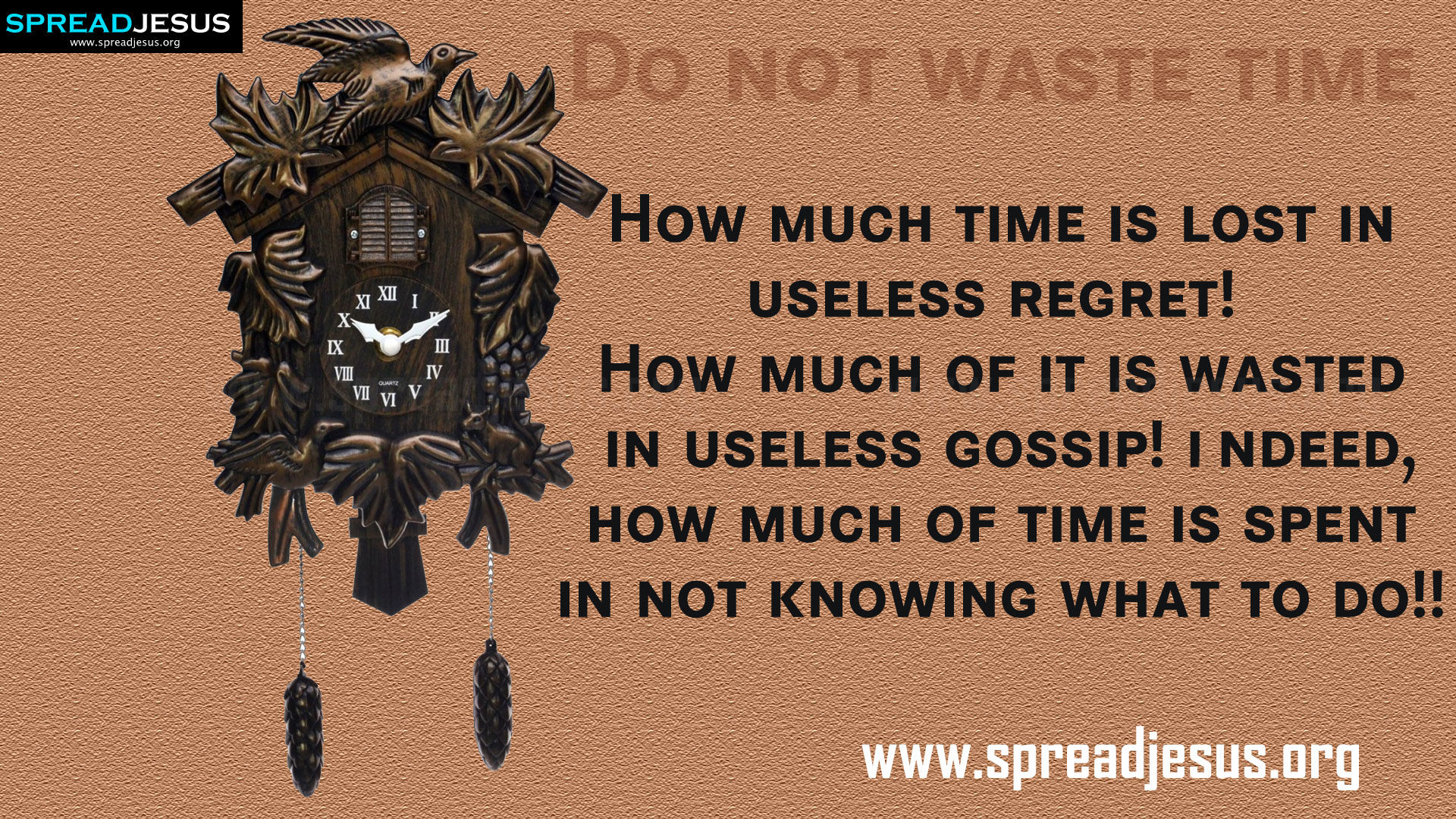 TIME MANAGEMENT QUOTES HD-WALLPAPERS FREE DOWNLOAD Do not waste time — How much time is lost in useless regret!