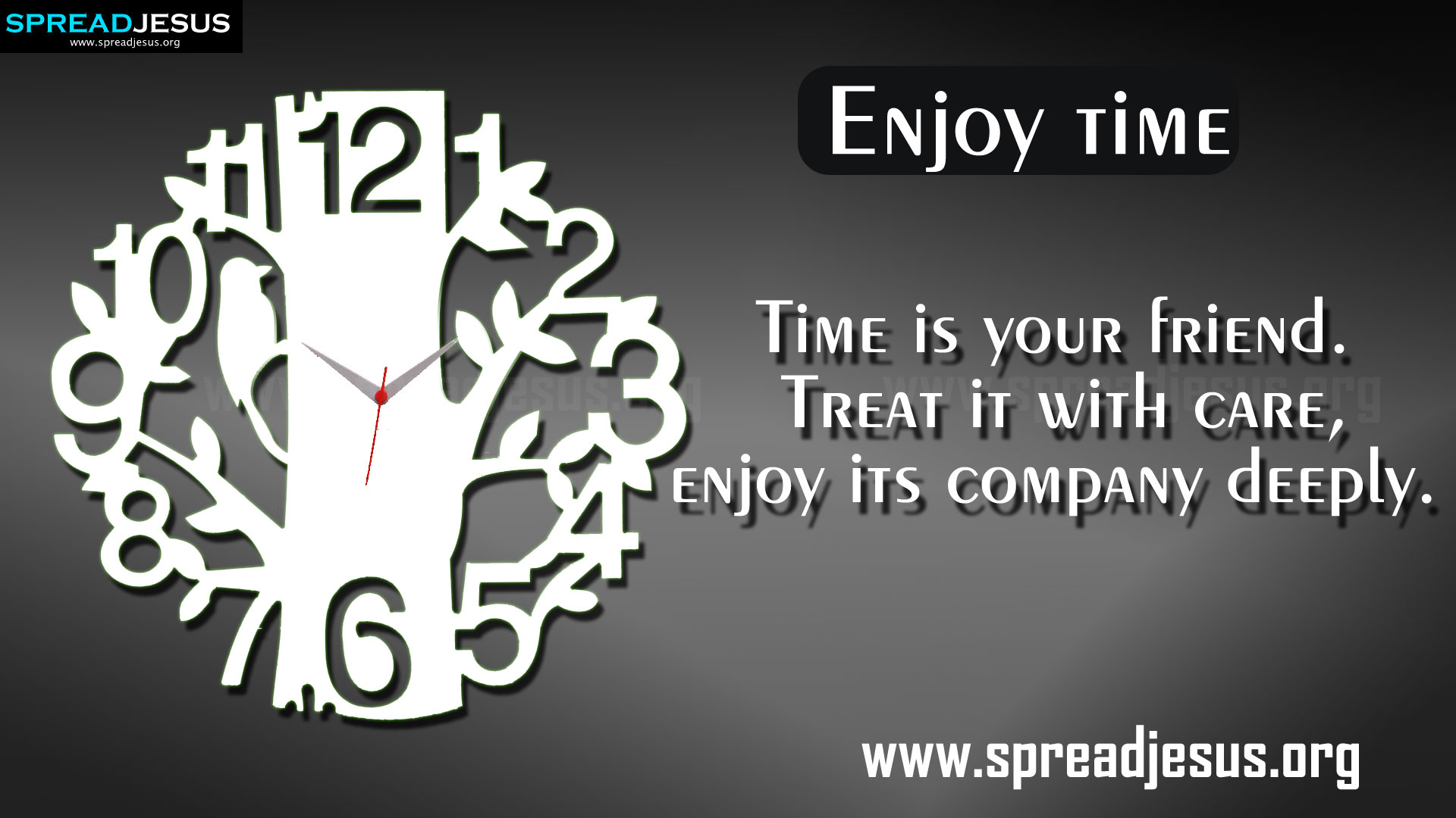TIME MANAGEMENT QUOTES HD-WALLPAPERS FREE DOWNLOAD Enjoy time —Time is your friend. Treat it with care, enjoy its company deeply.