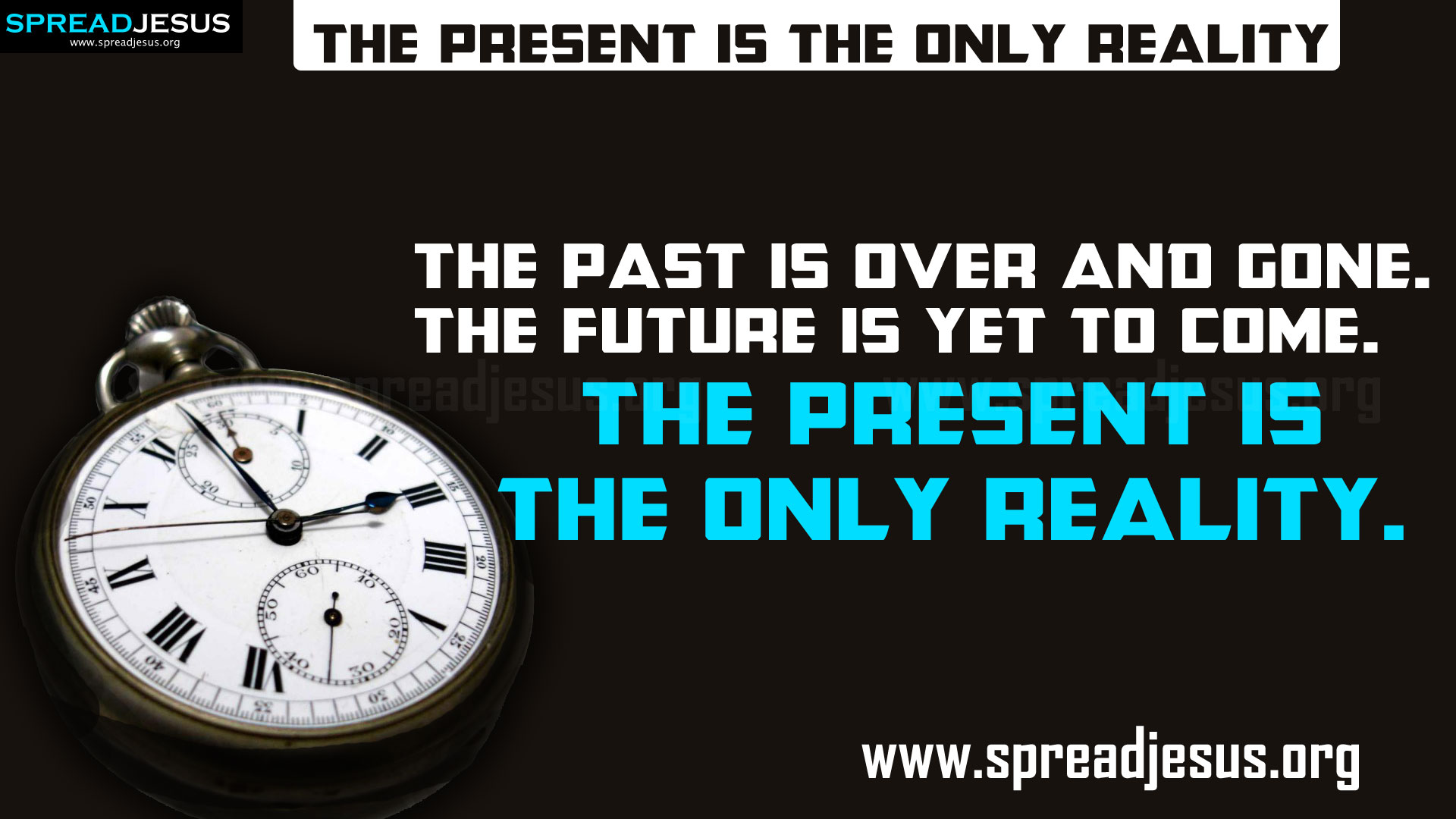 TIME MANAGEMENT QUOTES HD-WALLPAPERS FREE DOWNLOAD The present is the only reality — The past is over and gone.